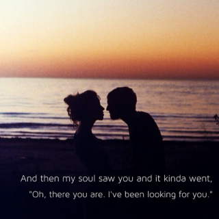 And then my soul saw you..