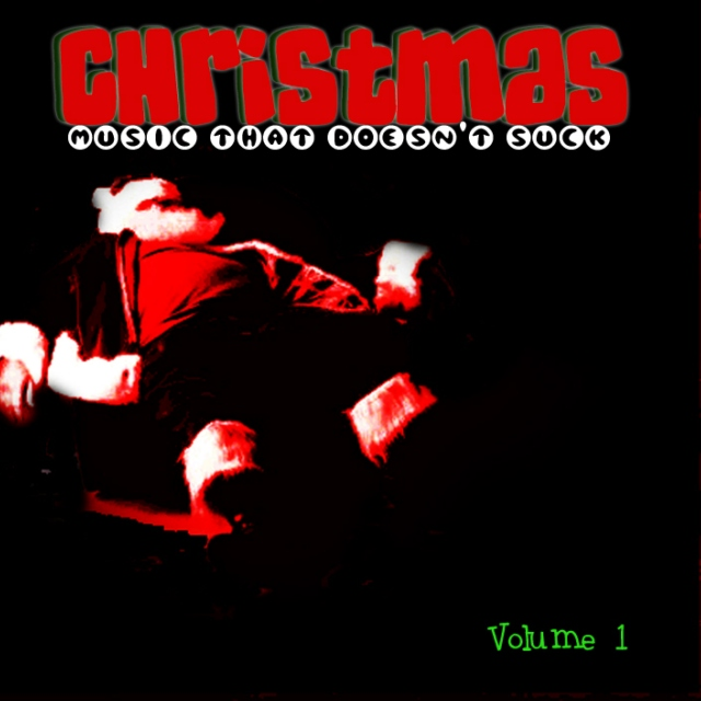 Christmas Music That Doesn't Suck, Vol. I
