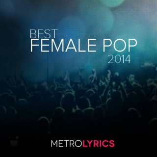Ladies Be Killin' It: Best Female Pop 2014