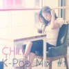 Chill K-Pop Mix #1