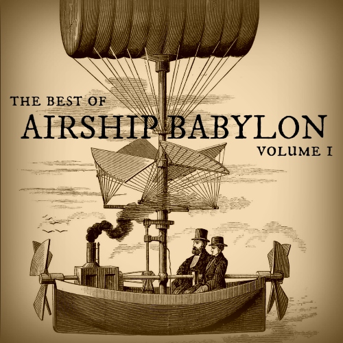 The Best of Airship Babylon Vol 1