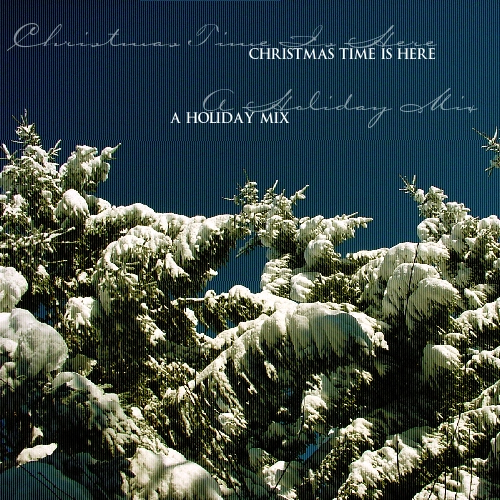 Christmas Time Is Here - Holiday Mix I