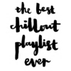 The Best Chill-Out Playlist Ever