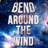 Bend Around the Wind -The (un)official Soundtrack
