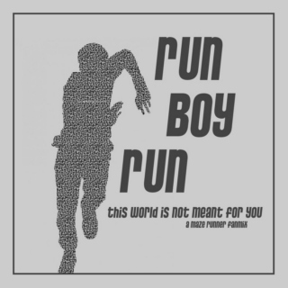 Run Boy Run: A Maze Runner Fanmix