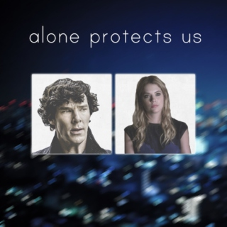 alone protects us