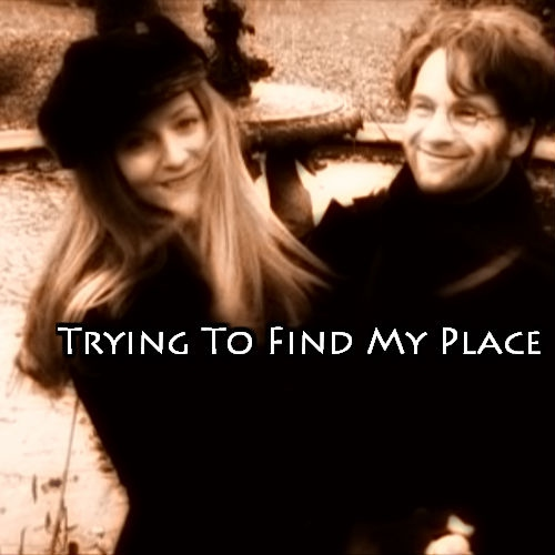 Trying To Find My Place