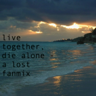 live together, die alone
