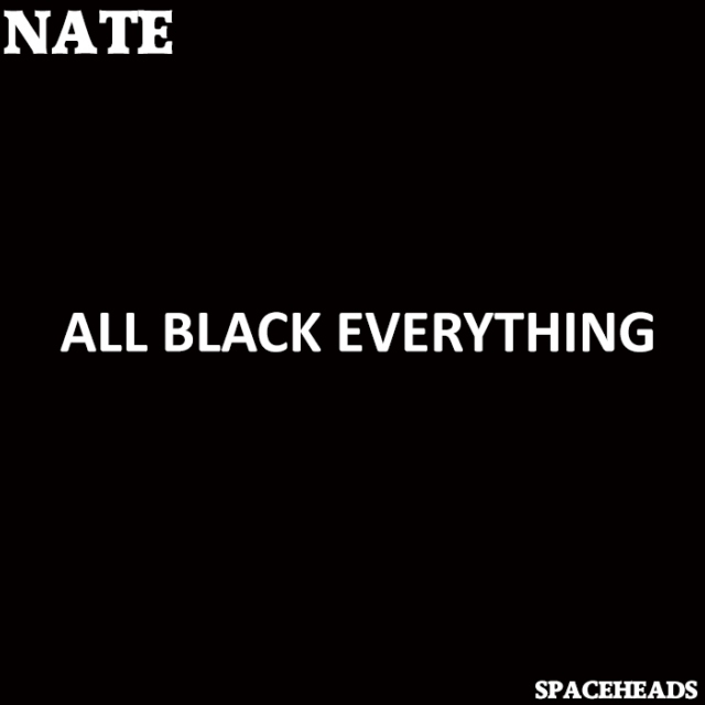 ALL BLACK EVERYTHING
