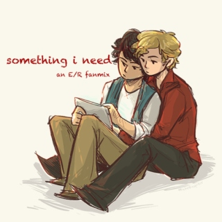 something i need - an E/R fanmix