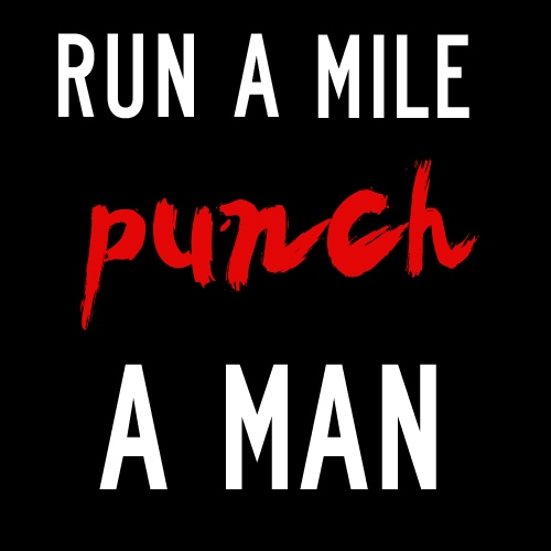 Run a mile, punch a man
