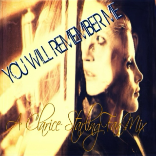 You Will Remember Me: A Clarice M. Starling Fan Mix