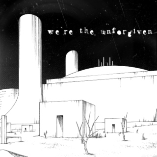 We're the Unforgiven