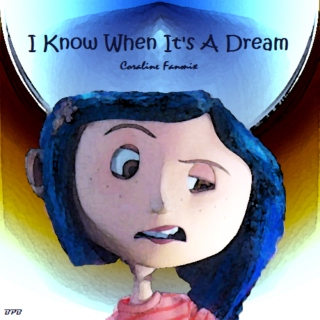 I Know When It's a Dream: Coraline Fanmix