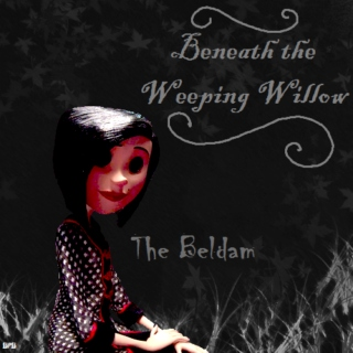 Beneath the Weeping Willow: The Beldam
