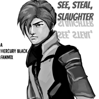 SEE, STEAL, SLAUGHTER