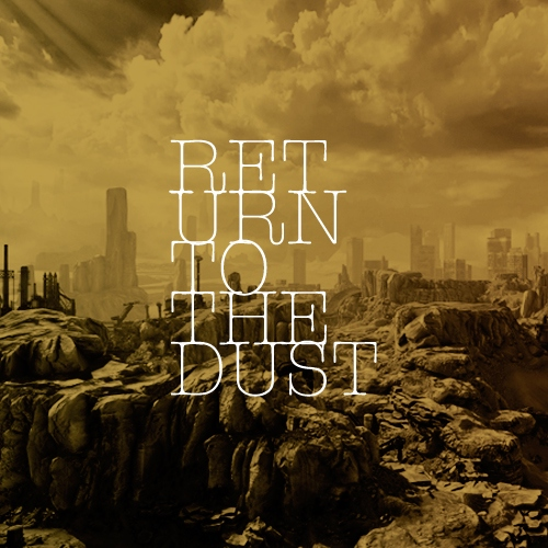 return to the dust