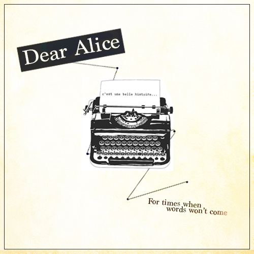 Dear Alice [A playlist for when writing is tough]
