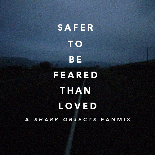 safer to be feared than loved