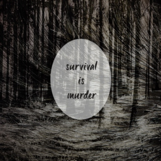 survival is murder