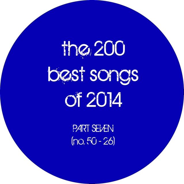 the 200 best songs of 2014 (part 7: no. 50 - 26)