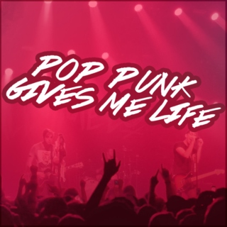Pop Punk Gives Me Life