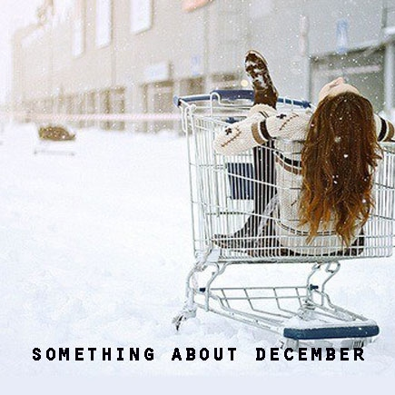 Something about December
