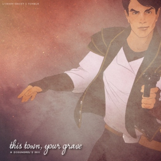 this town, your grave
