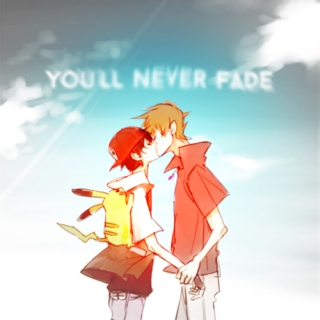 you'll never fade