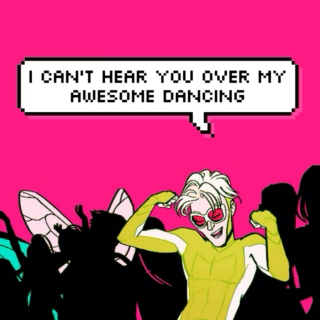 can't hear you over my awesome dancing