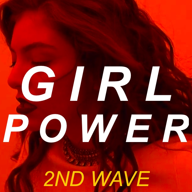 GIRL POWER: 2nd Wave