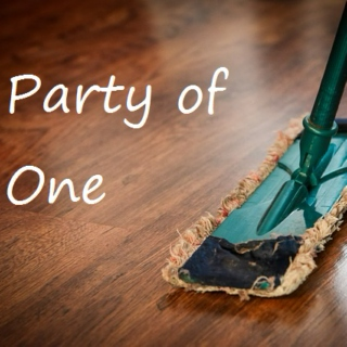 Cleaning, party of one
