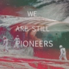 We Are Still Pioneers [Top 8. Best.OST.2014]