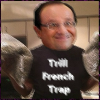 Trill French Trap