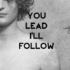 You Lead, I'll Follow