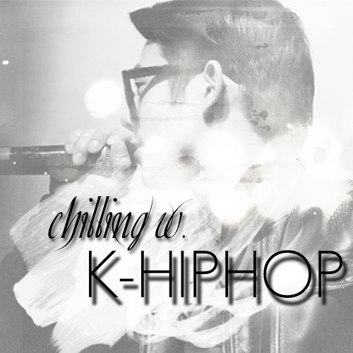 > chillin' w/ khiphop