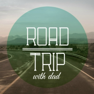 Road Trip with Dad