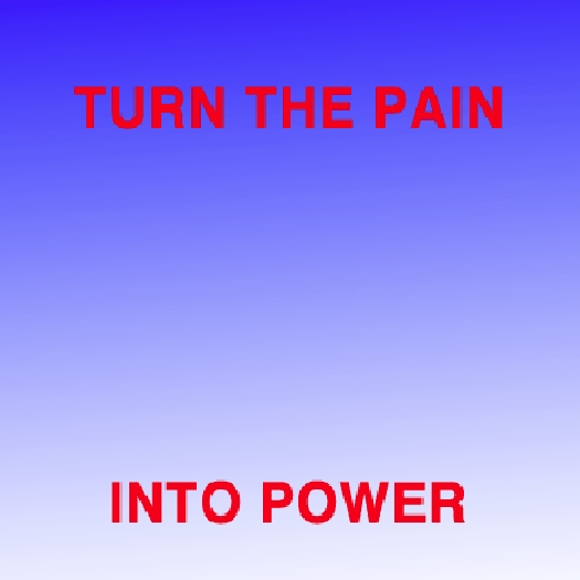turn the pain into....more pain?