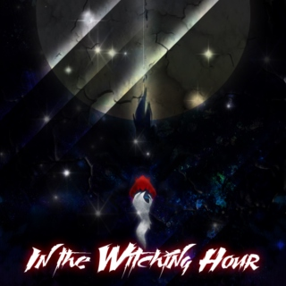 In the Witching Hour