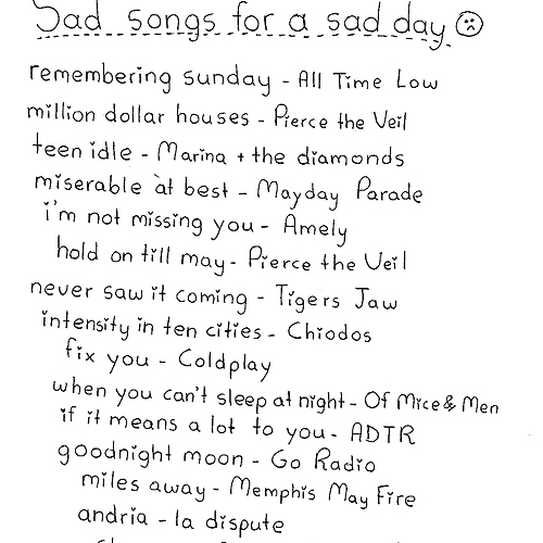 Sad Songs For a Sad Day :c