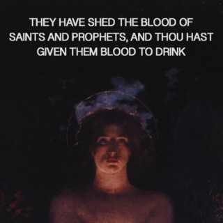 they have shed the blood of saints and prophets