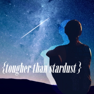 {otp: tougher than stardust}