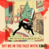 Hit me in the face with xmas