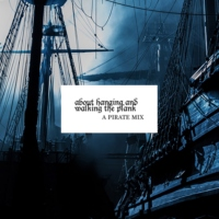about hanging and walking the plank