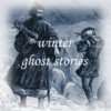 winter ghost stories.