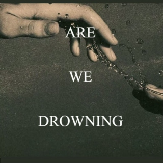 Are we drowning?