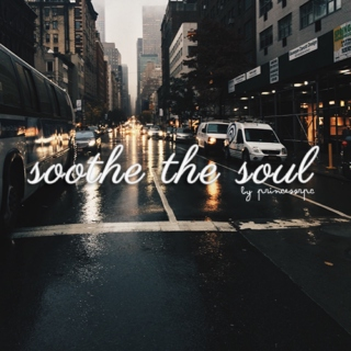 soothe the soul