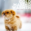 cold making warmth