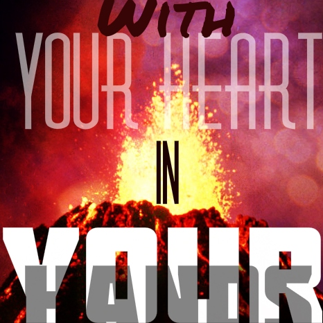 With Your Heart in Your Hands