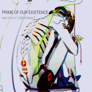 prime of our existence